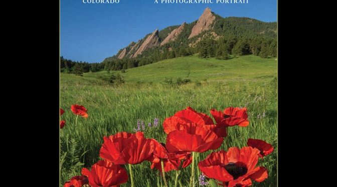 """Boulder, Colorado: A Photographic Portrait"" John Kieffer's 6th book is due May 2018."